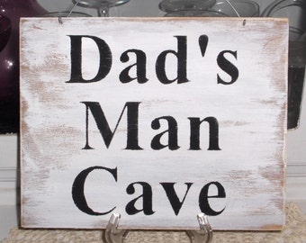 Dad's Man Cave White Wood Sign Fathers Day Gift Manly Male Birthday Gift