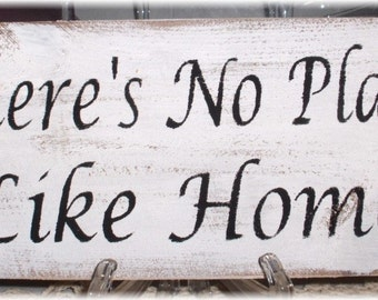 There's No Place Like Home White Wood Primitive Sign Fence Board