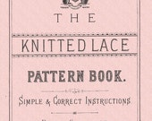 Knitted lace patterns The Knitted Lace Pattern Book. C & W Thomson 1850s Victorian