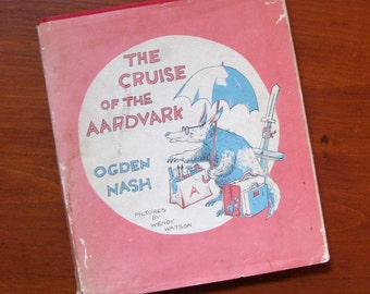 Cruise of the Aardvark, Ogden Nash, First Printing, REDUCED