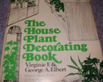 The House Plant Decorating Book