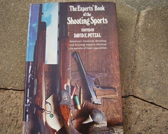 Vintage Book The Experts' Book Of The Shooting Sports