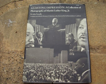 Vintage Book A Lasting Impression Photographs of Martin Luther King Jr. Taken by John Tweedle