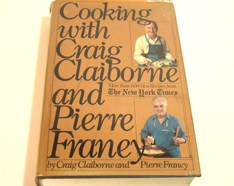 Cooking With Craig Claiborne And Pierre Franey Vintage Book