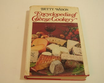 Encyclopedia Of Cheese Cookery Vintage Cookbook