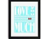 Love You SO Much ( 8x10 Fine Art Print ) in Aqua