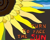 5x7 Inspirational Art Print ( Turn to Face the SUN sunflower and blue sky)