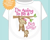 I'm Going to Be A Big Sister Shirt or Onesie, Personalized Big Sister, Monkey with Little Brother or Unknown Sex Baby 12132011a