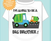 Garbage Truck Big Brother Shirt - Big Brother t-shirt - I'm going to be a Big Brother Shirt - Announcement Shirt - Personalized (05262012a)