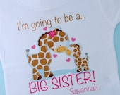 I'm Going to Be A Big Sister Shirt, Big Sister Onesie, Personalized Shirt, Giraffe Shirt with Little Brother or Unknown Sex Baby (01062012a)