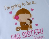I'm Going to Be A Big Sister Shirt, Big Sister Onesie, Personalized, Monkey Shirt with Little Brother or Unknown Sex Baby (01062012b)