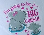 Elephant Big Cousin Shirt or Onesie, I'm going to Be a Big Cousin Elephant Tee Shirt or Big Cousin Onesie Pregnancy Announcement (03182012a)