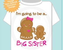 I'm Going to Be A Big Sister Shirt or Onesie, Personalized, Gingerbread with Little Brother, Little Sister or Unknown Sex Baby (10252011)