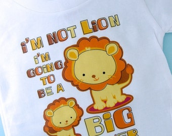Boys I'm Not Lion Big Brother Shirt or Onesie, I'm Going To Be A Big Brother Lion (09162011a)