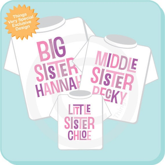 Big Sister Middle Sister Little Sister Outfits, t-Shirt or Onesie set of 3, Personalized Pregnancy Announcement sister outfits 04032014i