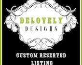 Custom Reserved Listing for felicia keehan - by Delovely Designs