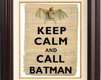 Keep calm and call batman print Keep calm and carry on Print  on old  papyrus reproduction  Vintage bat illustration
