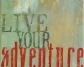"live your adventure - 8""x8"" art print"