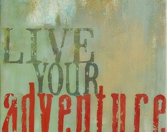 "live your adventure - 8""x8"" art print"