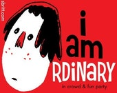 I Am Ordinary in Crowd and Fun Party - Sticker