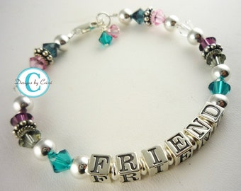 Customized bracelet for your Friend - or her name or any personalization - Mother, Sister, Aunt , Grandma and more