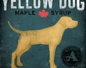 Yellow Dog Vermont Maple Syrup GRAPHIC ART print  signed LABRADOR Your Choice