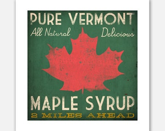 VERMONT MAPLE SYRUP -  Rustic Road Sign -  Graphic Art Print Signed