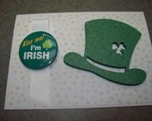 St. Patricks Day Card with Flair - Kiss Me Im Irish