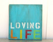 Rustic - Loving Life - Wood Sign
