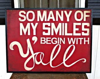 Rustic - So Many of My Smiles Begin With Y'all - Wood Sign - Southern - Cottage - Industrial - Beach