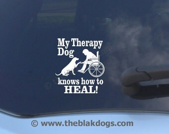 My Therapy Dog knows how to HEAL - vinyl sticker