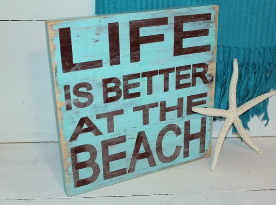 Beach Sign Life is Better Nautical and Nursery Home Decor