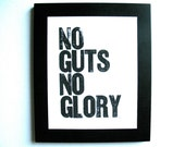 LETTERPRESS PRINT - No guts no glory BLACK 8x10 typography letterpress poster