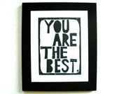 LINOCUT PRINT - You are the best - BLACK letterpress typography valentine poster 8x10