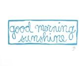 LINOCUT PRINT - Good morning sunshine BLUE typography letterpress poster 8x10