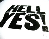 LETTERPRESS PRINT - hell yes -  black letterpress typography poster 8x10