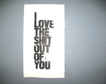 POSTER - I love the sh-t out of you BLACK letterpress valentine poster 10X18
