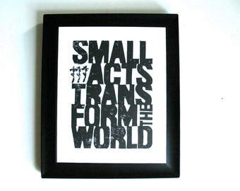 LINOCUT PRINT - Small acts transform BLACK letterpress poster 8x10 Howard Zinn