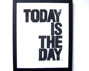 LINOCUT PRINT - Today is the day BLACK letterpress typography poster 8x10
