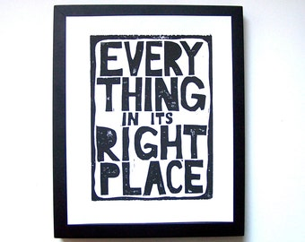 LINOCUT PRINT - letterpress typography poster 8x10 Everything in its right place BLACK
