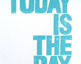 LETTERPRESS PRINT - Today is the day LINOCUT robins egg blue poster 8x10