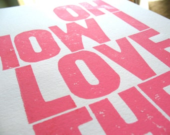 PRINT - Oh How I Love Thee LETTERPRESS pink - typography valentines day poster 8x10