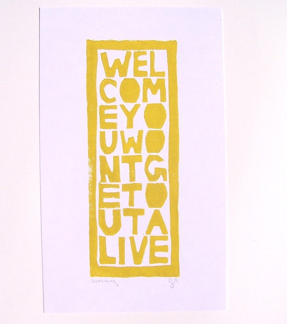 PRINT - Welcome you won't get out alive YELLOW BLOCK PRINT