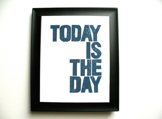 PRINT - Today is the day NAVY BLUE linoleum block print  8x10 letterpress