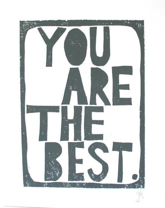 LINOCUT PRINT - You are the best - GREY letterpress typography poster 8x10