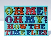 Oh Me Oh My Postcard. Going Away Card. Bright Blue Multi Color. Typography Card. Back to School Card. Moving Announcement. Birthday Card.