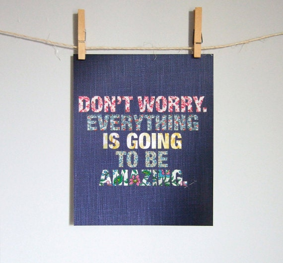 Inspirational Art Print, Don't Worry Everything is going to be Amazing, Blue Typography Poster, College Dorm Decor, Motivational Wall Art