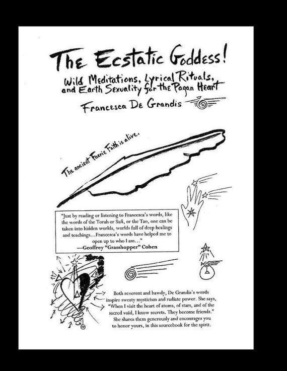 The Ecstatic Goddess - - Wild Meditations, Lyrical Rituals, and Earth Sexuality for the Pagan Heart