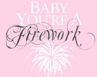 Baby You're a Firework (Digital Print)