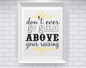 Southern Sayings: Above Your Raising (Digital Print)